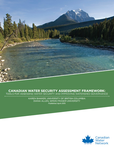 Canadian Water Security Assessment Framework: Tools for assessing watershed security and improving watershed governance