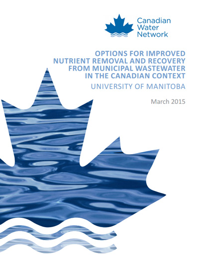 Comprehensive Report: Options for Improved Nutrient Removal and Recovery from Municipal Wastewater in the Canadian Context