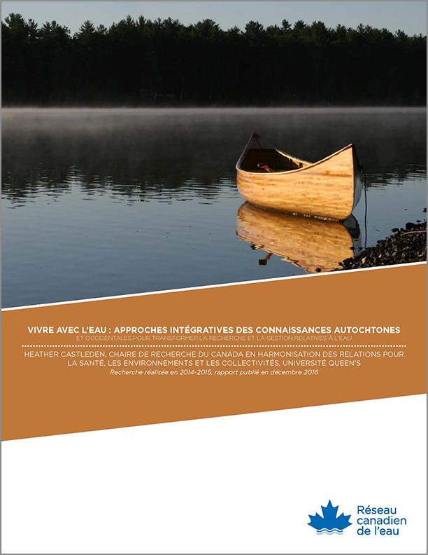 Vivre avec l'eau : approches intégratives des connaissance autochtones et occidentales pour transformer la recherche et la gestion relatives à l'eau